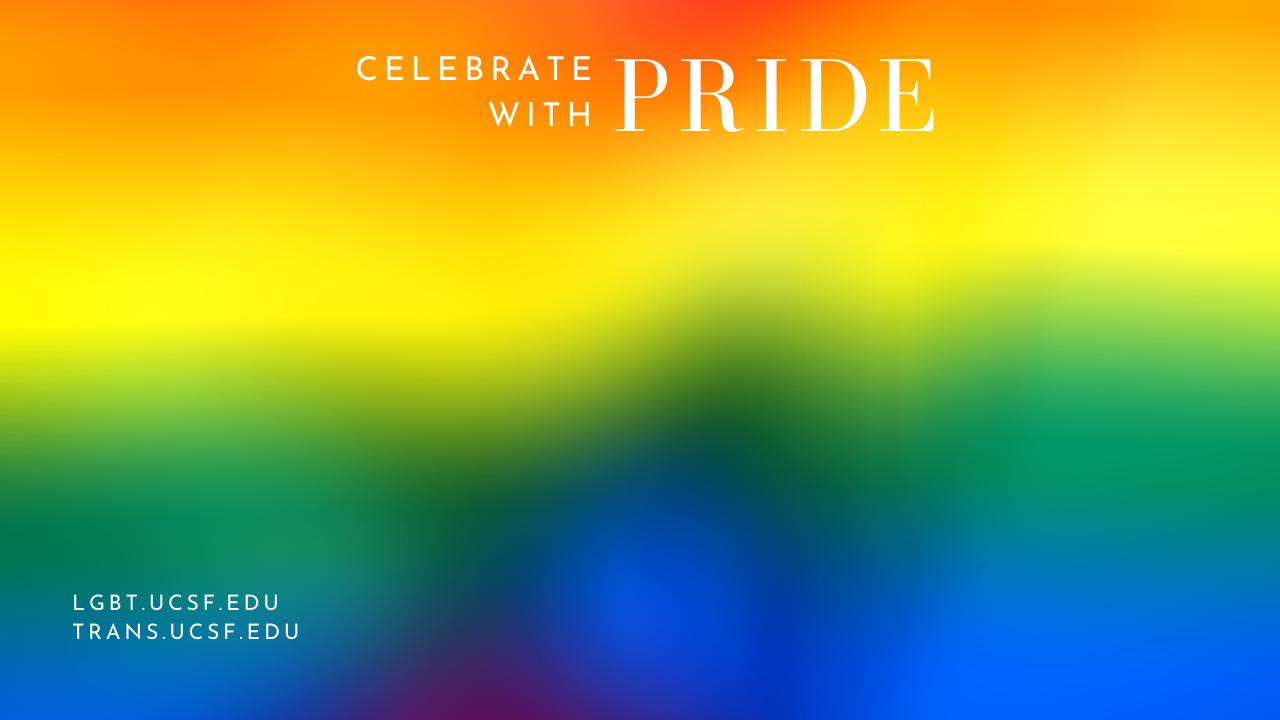 Celebrate with Pride, lgbt.ucsf.edu, trans.ucsf.edu