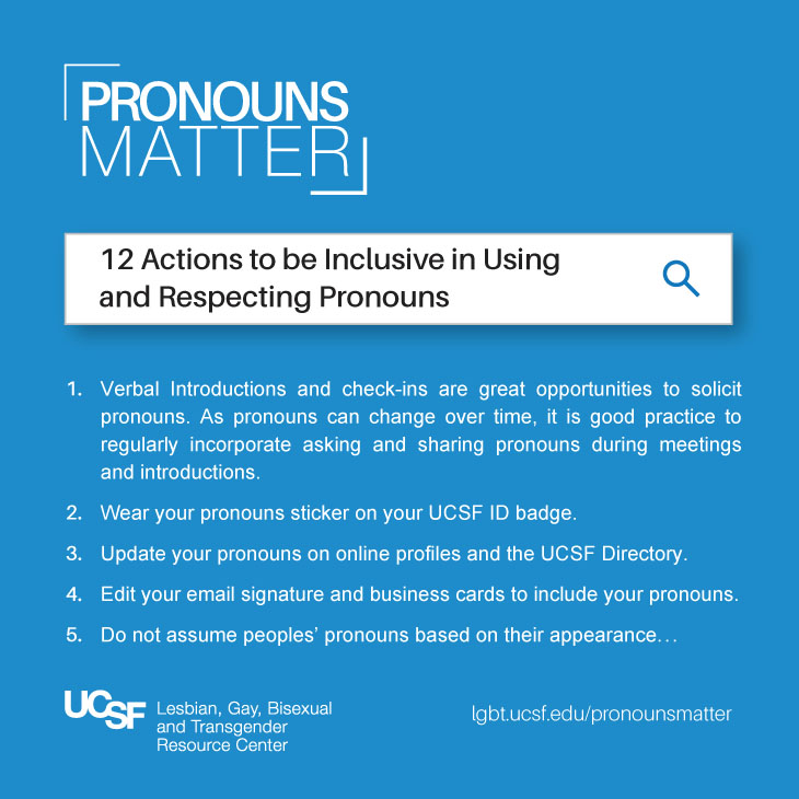 Pronouns Matter: 12 actions to be inclusive in using and respecting pronouns.