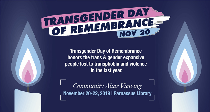 Transgender Day of Remembrance honors the trans & gender expansive people lost to transphobia and violence in the last year.