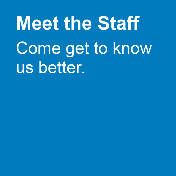 Meet the Staff: Come get to know us better.