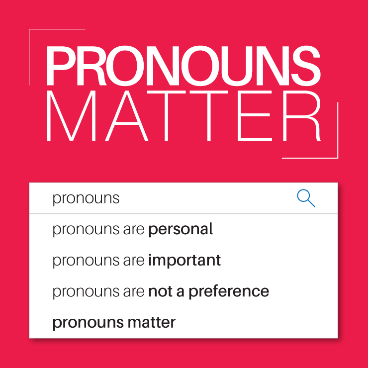 Pronouns Matter: Find out why pronouns are personal, important, not a preference.