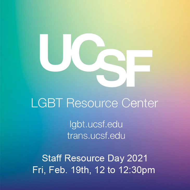 LGBT Resource Center Staff Resource Day: Friday, February 19th, 12 - 12:30 pm